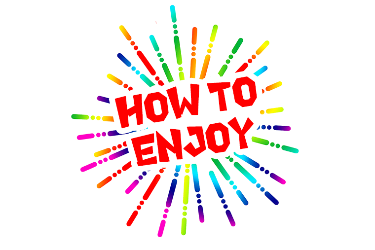 how to enjoy